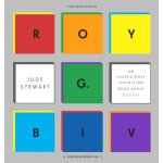 Roy G. Biv: An Exceedingly Surprising Book About Colour
