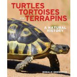 Turtles, Tortoises and Terrapins: A Natural History [ISBN: