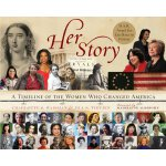 Her Story: A Timeline of the Women Who Changed America [ISB