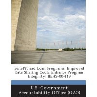 Benefit and Loan Programs: Improved Data Sharing Could Enha
