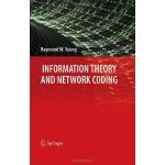 Information Theory and Network Coding (Information Technolo