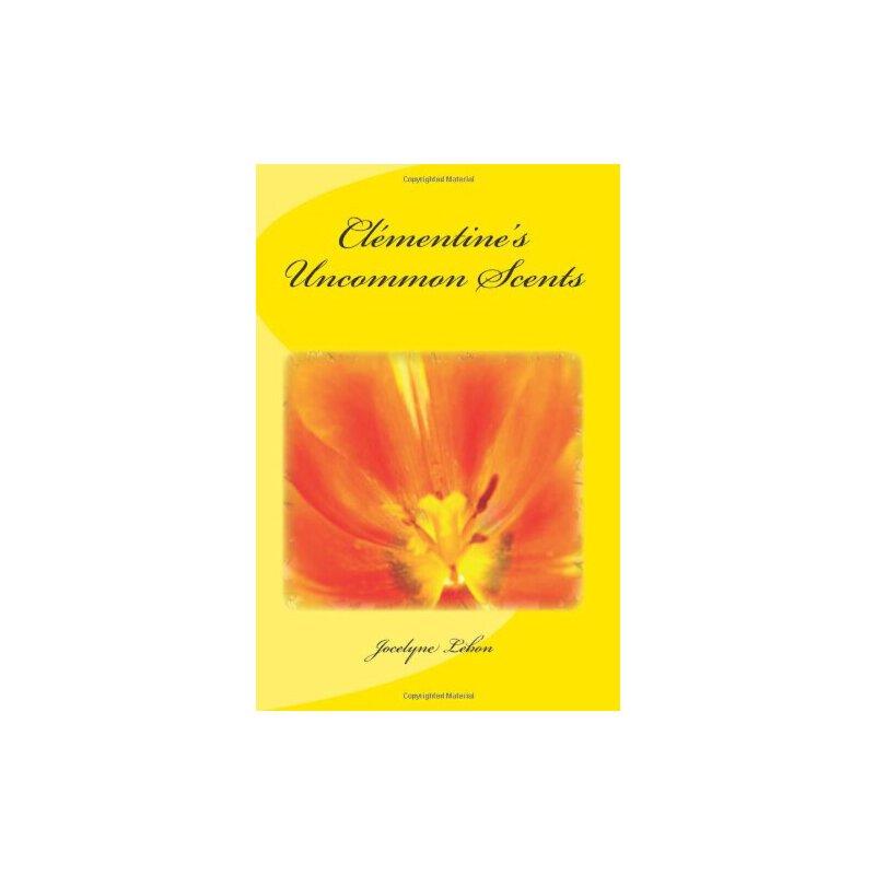 Clementine's Uncommon Scents [ISBN: 978-1478321477] 美国发货无法退货,约五到八周到货