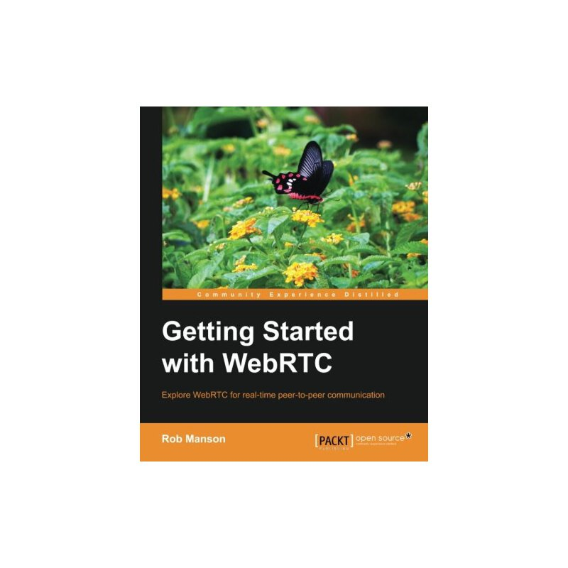 Getting Started with WebRTC (Community Experience Distilled) [ISBN: 978-1782166306] 美国发货无法退货,约五到八周到货