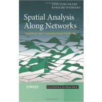 【预订】Spatial Analysis Along Networks: Statistical and Comput