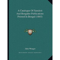 【�A�】A Catalogue of Sanskrit and Bengalee Publications Printe