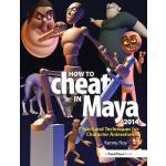 【预订】How to Cheat in Maya 2014: Tools and Techniques for Cha