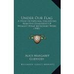 【预订】Under Our Flag: A Study of National Conditions from the