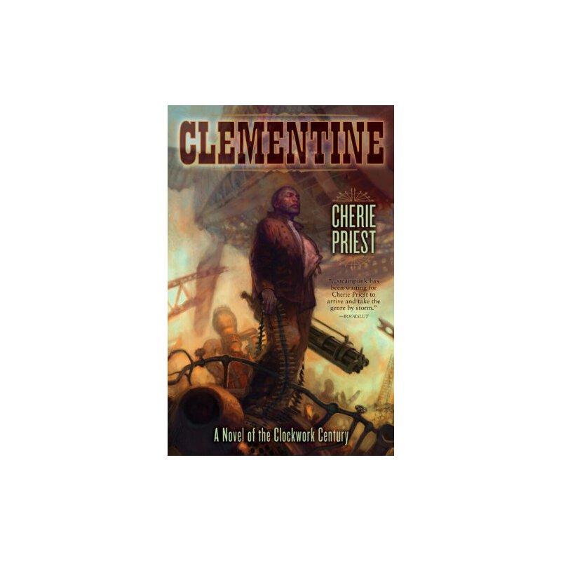 Clementine (Novel of the Clockwork Century) [ISBN: 978-1596064959] 美国发货无法退货,约五到八周到货