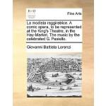【预订】La Modista Raggiratrice. a Comic Opera, to Be Represent