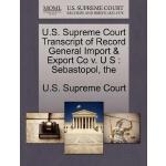 【预订】U.S. Supreme Court Transcript of Record General Import
