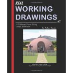 Real Working Drawings: DIY House Plans using Free Software,