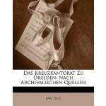 【预订】Das Kreuzkantorat Zu Dresden: Nach Archivalischen Quell