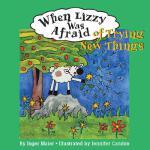 【预订】When Lizzy Was Afraid of Trying New Things