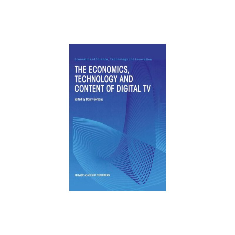 The Economics, Technology and Content of Digital TV (Economics of Science, Technology and Innovation) [ISBN: 978-0792383253] 美国发货无法退货,约五到八周到货