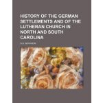 HISTORY OF THE GERMAN SETTLEMENTS AND OF THE LUTHERAN CHURC