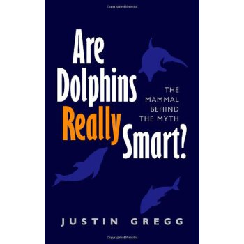 Are Dolphins Really Smart?: The mammal behind the myth [ISBN: 978-0199660452] 美国发货无法退货,约五到八周到货