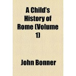 【预订】A Child's History of Rome Volume 1