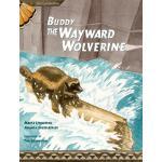 【预订】Buddy, the Wayward Wolverine