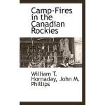 【预订】Camp-Fires in the Canadian Rockies 9781117650623