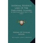 【预订】Internal Revenue Laws of the Philippine Islands: In For