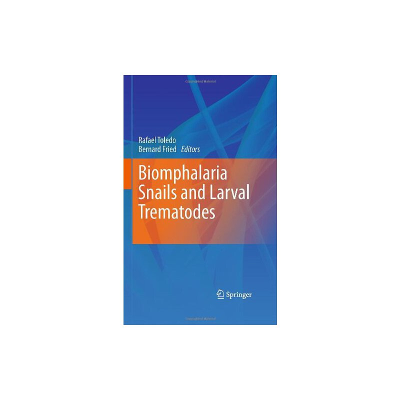 Biomphalaria Snails and Larval Trematodes [ISBN: 978-1441970275] 美国发货无法退货,约五到八周到货
