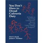 【预订】You Don't Have to Dread Cafeteria Duty: A Guide to Survi