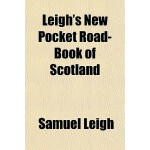 【预订】Leigh's New Pocket Road-Book of Scotland 9781150224317