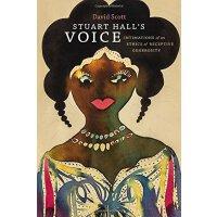 斯图亚特・霍尔的声音:感受慷慨的伦理学暗示 英文原版 Stuart Hall's Voice: Intimations of an Ethics of Receptive Generosity