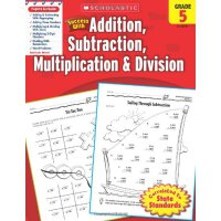 Scholastic Success with Addition,Subtraction,Multiplication