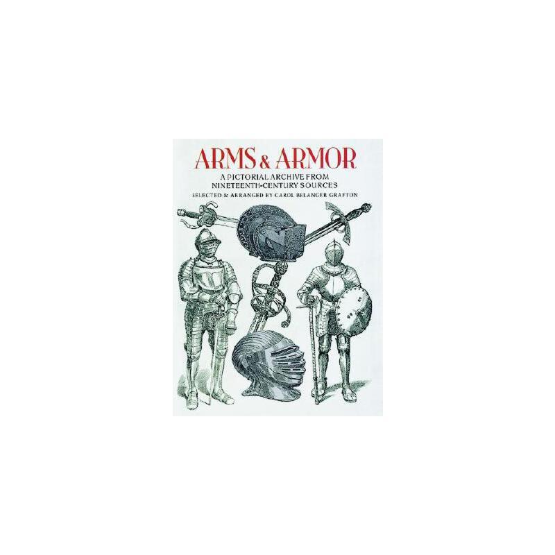 【预订】Arms and Armor  A Pictorial Archive from Nineteenth-Century Sources 预订商品,需要1-3个月发货,非质量问题不接受退换货。