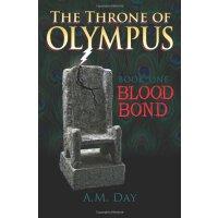 The Throne of Olympus: Book One Blood Bond (Volume 1) [ISBN: 978-1477407097]