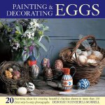 Painting & Decorating Eggs: 20 charming ideas for creating