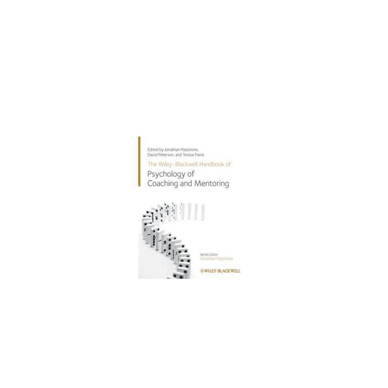 【预订】The Wiley-Blackwell Handbook of the Psychology of Coaching and Mentoring 9781119993155 美国库房发货,通常付款后3-5周到货!