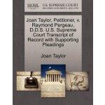 Joan Taylor, Petitioner, v. Raymond Pergeau, D.D.S. U.S. Su