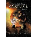 R.A.P.T.U.R.E.: The B.I.B.L.E. Trilogy: Book 3 [ISBN: 978-1
