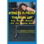 【预订】Fitness Is from the Chin Up: How Rhonda Murphy Got Her