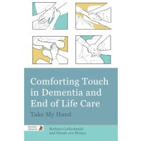 Comforting Touch in Dementia and at End of Life
