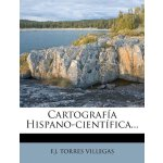 Cartografía Hispano-científica... (Spanish Edition) [ISBN:
