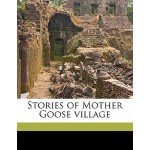 【预订】Stories of Mother Goose Village 9781176312890