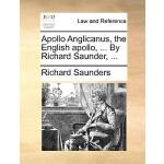 【预订】Apollo Anglicanus, the English Apollo, ... by Richard S