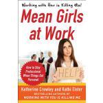 【预订】Mean Girls at Work: How to Stay Professional When Thing