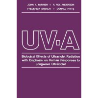UV-A: Biological Effects of Ultraviolet Radiation with Emph