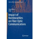Impact of Nonlinearities on Fiber Optic Communications (Opt