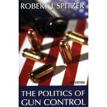 The Politics Of Gun Control, 4th Edition [ISBN: 978-0872894174] 美国发货无法退货,约五到八周到货