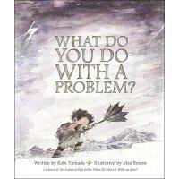 【现货】英文原版 What Do You Do with a Problem? 有了想法你怎么做2:遇到问题你怎么做?