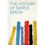 The History of Simple Simon [ISBN: 978-1290364164]