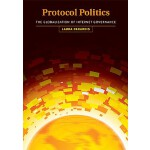 【预订】Protocol Politics: The Globalization of Internet Govern