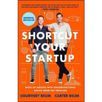 【预订】Shortcut Your Startup: Speed Up Success with Unconventional Advice from the Trenches 预订商品,需要1-3个月发货,非质量问题不接受退换货。