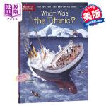 【中商原版】泰坦尼克号是什么?英文原版 What Was the Titanic? 历史科普