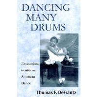 【预订】Dancing Many Drums: Excavations in African American Dan